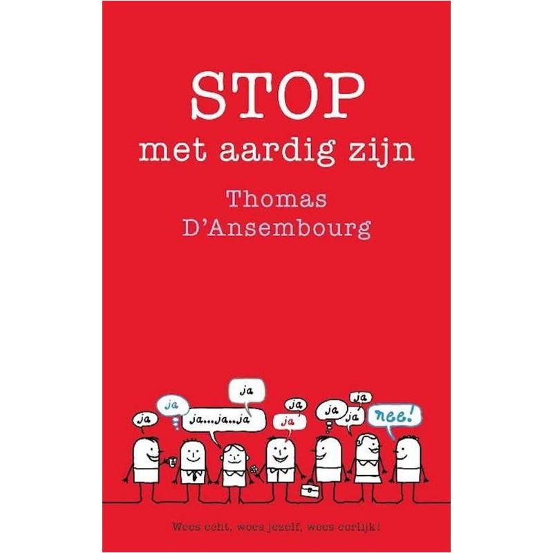 Stop met aardig zijn
