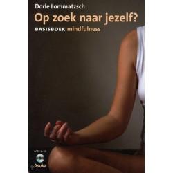 Op zoek naar jezelf? basisboek mindfulness (boek + cd)
